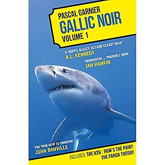 Gallic Noir: The A26, How's the Pain?, The Panda� Theory: Volume 1: Volume 1 (Gallic Noirs)