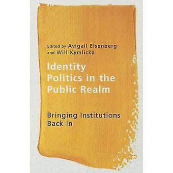 Identity Politics in the Public Realm - Bringing Institutions Back in