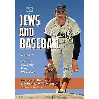 Jews and Baseball - Volume 2 - The Post-Greenberg Years - 1949-2008 by