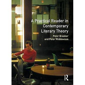 A Practical Reader in Contemporary Literary Theory by Widdowson & Peter