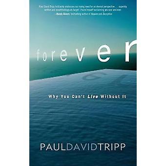 Para sempre por que você não pode viver sem ele por Tripp & Paul David