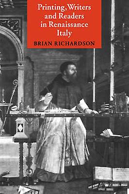 Printing Writers and Readers in Renaissance  by Richardson & Brian
