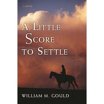 A Little Score to Settle by Gould & William M.