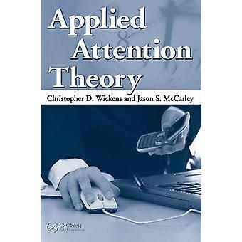 Toegepaste aandacht theorie door Wickens & Christopher D.