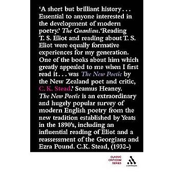 New Poetic Yeats to Eliot by Stead & C. K.