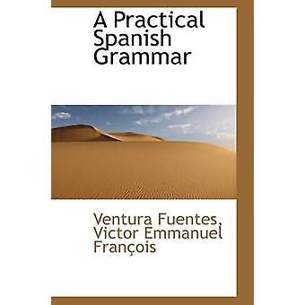 A Practical Spanish Grammar by Fuentes & Ventura