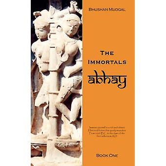 The Immortals Book 1 Abhey by Mudgal & Bhushan