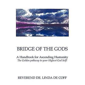Pont du manuel pour les ascendants de l'humanité la voie dorée à votre plus haut Dieu dieux A soi par De Coff & révérend Dr Linda