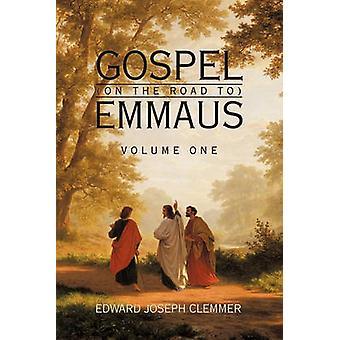 Gospel auf dem Weg nach Emmaus Volume One von Clemmer & Edward Joseph