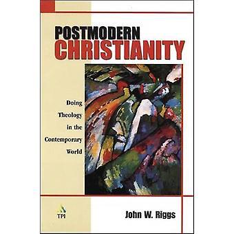 Cristianismo postmoderno por Riggs y John W.