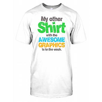 My Other T Shirt With Awesome Graphics Is In The Wash - Funny Mens T Shirt