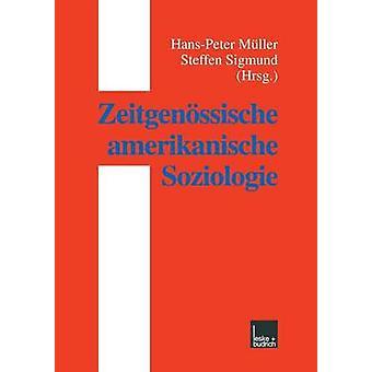 Zeitgenssische amerikanische Soziologie door Mller & HansPeter