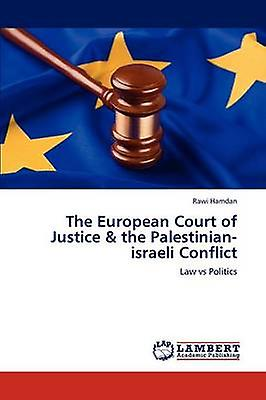 The European Court of Justice  the Palestinianisraeli Conflict by Hamdan & Rawi