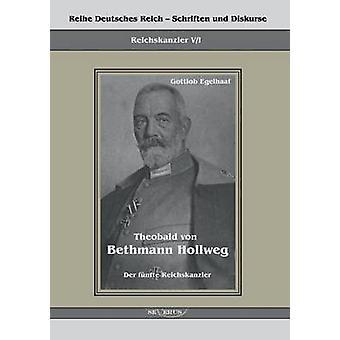 Theobald Von Bethmann Hollweg Der Funfte Reichskanzler by Egelhaaf & Gottlob