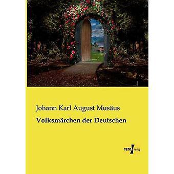 Volksmarchen Der Deutschen por Musaus & Johann Karl August