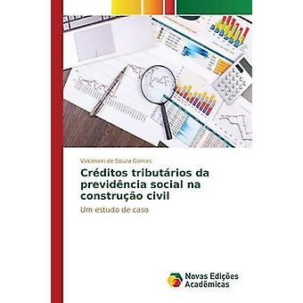 Crditos tributrios da previdncia social na construo civil by de Souza Gomes Valcimeiri