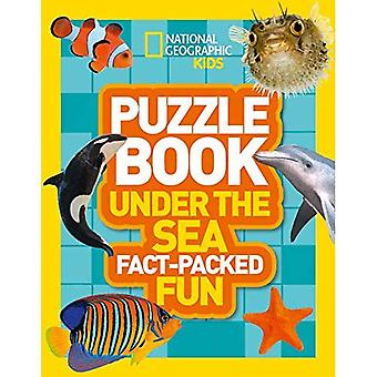 Puzzle Book Under the Sea:� Brain-tickling quizzes, sudokus, crosswords and wordsearches (National Geographic Kids Puzzle Books) (National Geographic Kids Puzzle Books)
