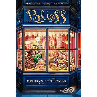 Bliss by Kathryn Littlewood - 9780062084248 Book