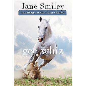 Gee Whiz by Jane Smiley - 9780375871320 Book