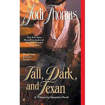 Tall - Dark - and Texan by Jodi Thomas - 9780515145434 Book