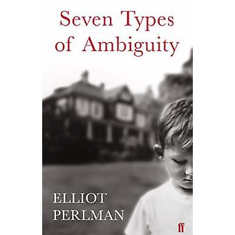 Seven Types of Ambiguity by Elliot Perlman - 9780571207220 Book