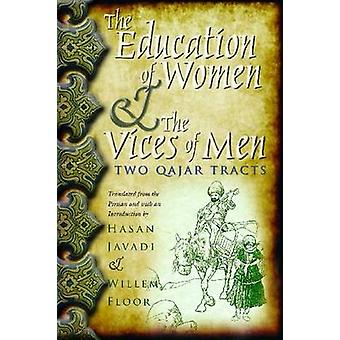 The Education of Women and the Vices of Men - Two Qajar Tracts by Hasa