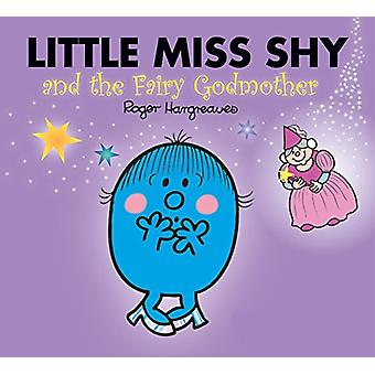 Little Miss Shy and the Fairy Godmother - 9781405290463 Book