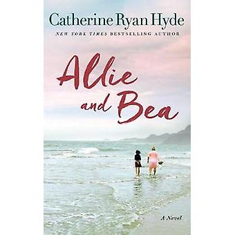 Allie and Bea by Catherine Ryan Hyde - 9781477819715 Book
