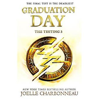The Testing 3 - Graduation Day by Joelle Charbonneau - 9781471407024 B