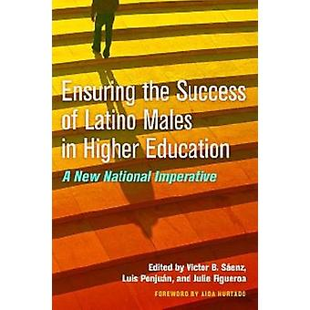 Ensuring the Success of Latino Males in Higher Education - A New Natio