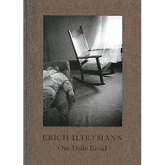 Our Daily Bread by Erich Hartmann - 9783868284461 Book