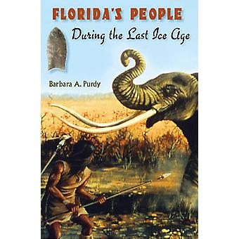Florida's People During the Last Ice Age by Barbara A. Purdy - 978081