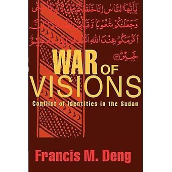 War of Visions: Conflict of Identities in the Sudan: Conflicts of Identities in the Sudan