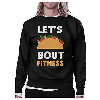 Lets Taco About Fitness Black Sweatshirt Work Out Pullover Fleece