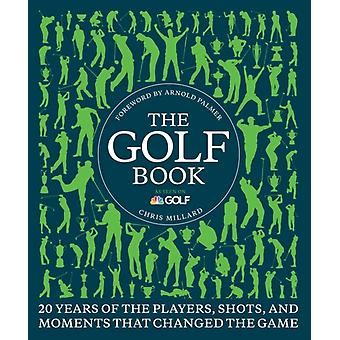 The Golf Book: Twenty Years of the Players Shots and Moments That Changed the Game (Hardcover) by Millard Chris