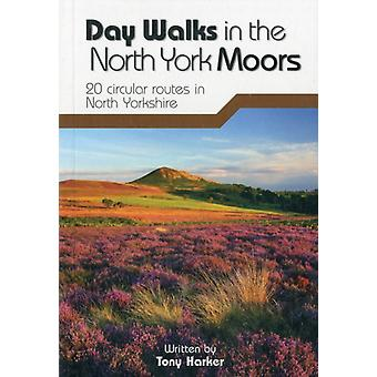 Day Walks in the North York Moors: 20 Circular Routes in North Yorkshire (Paperback) by Harker Tony