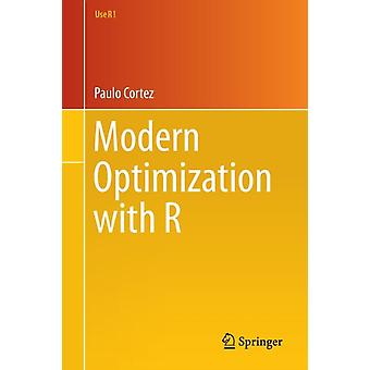 Modern Optimization with R Use R! (Paperback) by Cortez Paulo