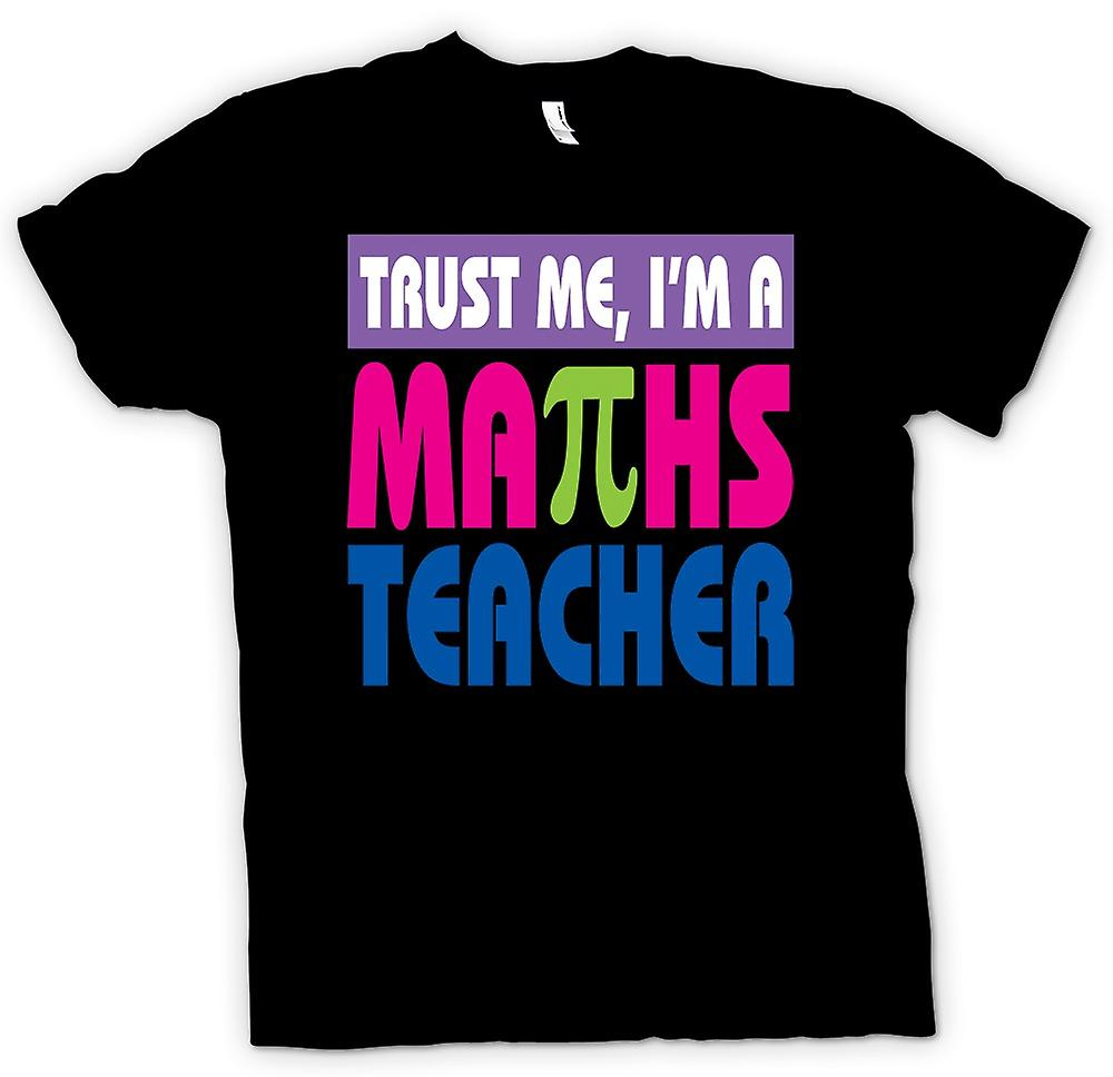 Womens T-shirt - Trust Me I'm A Maths Teacher - Funny
