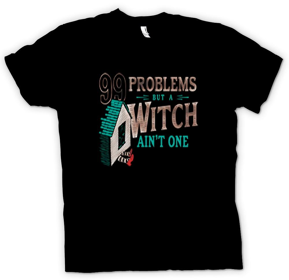Mens T-shirt - 99 Problems but a Witch ain't one - Wizard of Oz