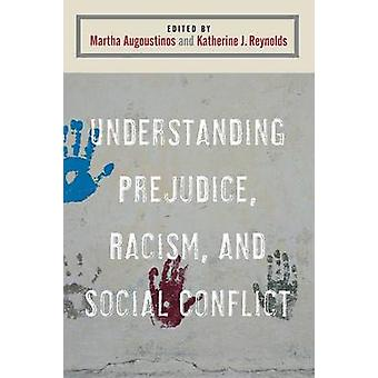 Understanding Prejudice Racism and Social Conflict by Augoustinos & Martha