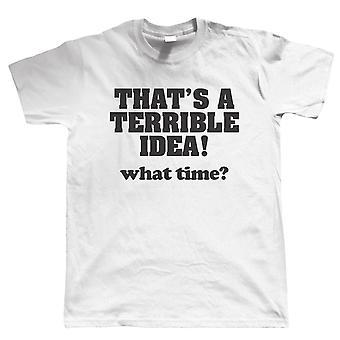 Det er en forferdelig idé, Mens Funny T skjorte