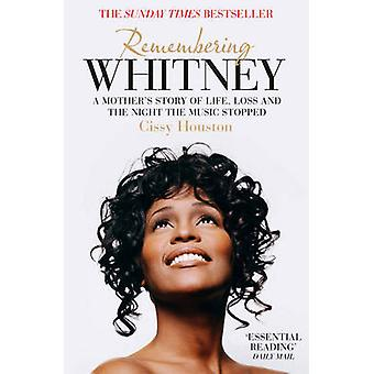 Remembering Whitney - A Mother's Story of Life - Loss and the Night th