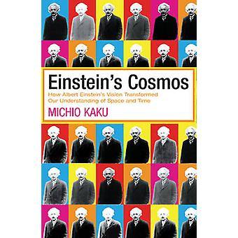 Einsteins Cosmos - hoe Albert Einsteins visie getransformeerd onze onder