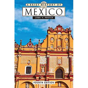 A Brief History of Mexico (4th Revised edition) by Lynn V. Foster - 9