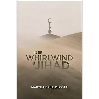 In the Whirlwind of Jihad by Martha Brill Olcott - 9780870032592 Book