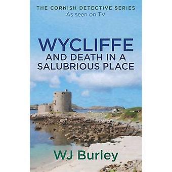 Wycliffe og død på en sunn plass av W. J. Burley - 9781409171