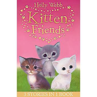 Holly Webb's Kitten Friends - Lost in the Snow - Smudge the Stolen Kit