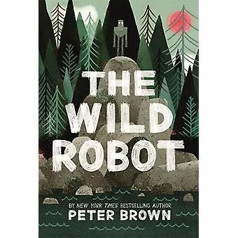 The Wild Robot by Peter Brown - 9781848127272 Book
