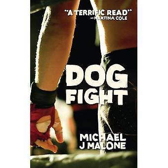 Dog Fight by Michael J. Malone - 9781910192771 Book