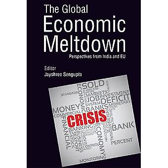 The Global Economic Meltdown - Perspectives from India and EU by Jaysh